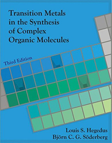 Transition Metals in the Synthesis of Complex Organic Molecules (Compounds Metal Transition)