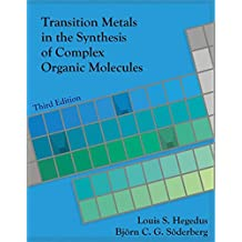 Transition Metals in the Synthesis of Complex Organic Molecules, 3rd Edition