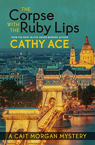 The Corpse with the Ruby Lips (A Cait Morgan Mystery Book 8)