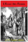 img - for L'Ecole des Femmes (French Edition) book / textbook / text book