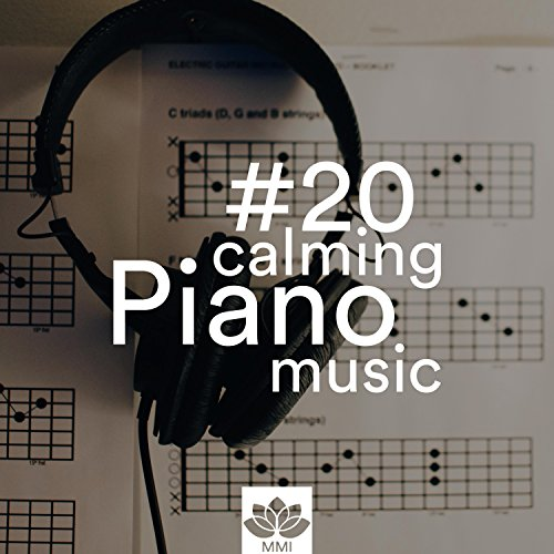 #20 Calming Piano Music: The Best Selection of New Age & Classical Piano Pieces