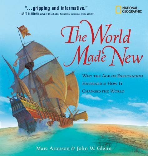 The World Made New: Why the Age of Exploration Happened and How It Changed the World (Timelines of American History) cover