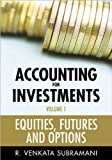 ACCOUNTING FOR INVESTMENTS VOLUME 1 - EQUITY, FUTURES AND OPTIONS