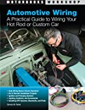 img - for Automotive Wiring: A Practical Guide to Wiring Your Hot Rod or Custom Car (Motorbooks Workshop) book / textbook / text book