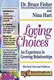 img - for Loving Choices: An Experience in Growing Relationships, Revised Second Edition (Rebuilding Books) book / textbook / text book