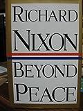 Beyond Peace, Richard M. Nixon, 0517164442