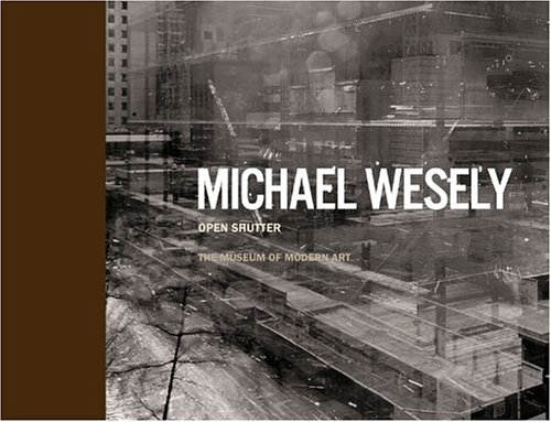 Michael Wesely: Open Shutter