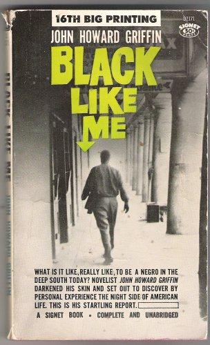 Black Like Me Complete and Unabridged