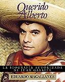 img - for Querido Alberto: la biograf a autorizada de Juan Gabriel book / textbook / text book