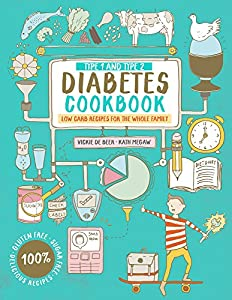 Type 1 and Type 2 Diabetes Cookbook: Low Carb Recipes for the Whole Family from Pavilion