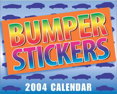 Bumper Stickers 2004 Mini Day-To-Day Calendar by n/a
