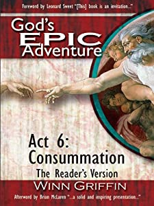 God's EPIC Adventure. Act 6 | Consummation (The Reader's Version)