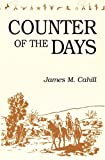Counter of the Days, James M. Cahill, 0533151201