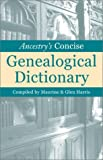 Ancestry's Concise Genealogical Dictionary, , 091648906X