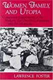 img - for Women, Family, and Utopia: Communal Experiments of the Shakers, the Oneida Community, and the Mormons (Utopianism and Communitarianism) book / textbook / text book