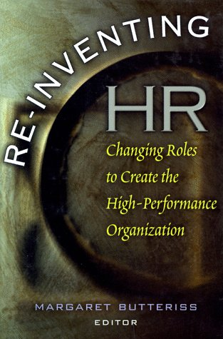 Re-inventing HR- Changing Roles to Create the High Performance Organization