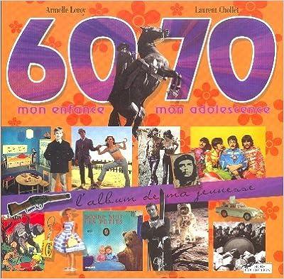 60-70 mon enfance, mon adolescence