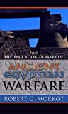 Historical Dictionary of Ancient Egyptian Warfare