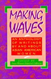 Making Waves: An Anthology of Writings By and About Asian American Women