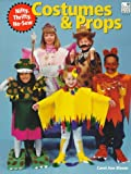 Nifty, Thrifty, No-Sew Costumes and Props, Carol A. Bloom, 0673363724