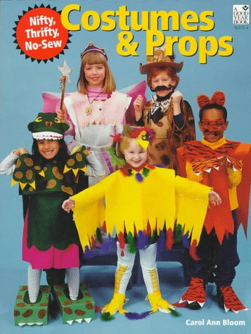 [Nifty, Thrifty, No-Sew Costumes and Props for Children: Teacher Resource: Parent Resource] (Costume Design Carol)