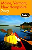 Maine, Vermont and New Hampshire 2007, Fodor's Travel Publications, Inc. Staff, 1400016916