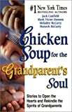 Chicken Soup for the Grandparent's Soul, Jack L. Canfield and Mark Victor Hansen, 1558749756