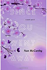 Since You Went Away: Part Two: Spring (Since You Went Away Series) (Volume 2) Paperback