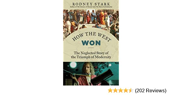 Amazon how the west won the neglected story of the triumph of amazon how the west won the neglected story of the triumph of modernity ebook rodney stark kindle store fandeluxe Images