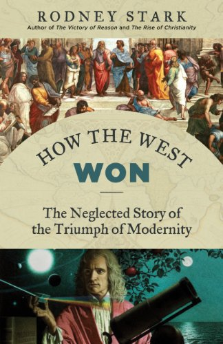 Amazon how the west won the neglected story of the triumph of how the west won the neglected story of the triumph of modernity by stark fandeluxe Images