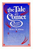 The Tale of a Comet and Other Stories, Helen M. White, 0873511697