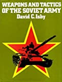 Weapons and Tactics of the Soviet Army, David C. Isby, 0531037320