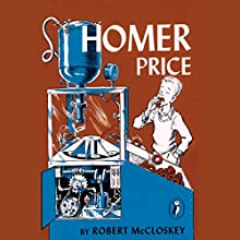 Homer Price Audiobook by Robert McCloskey Narrated by Mike Ferrerir