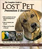 The Complete Guide to Lost Pet Prevention and Recovery, Joseph Andrew Sapia and Patricia Sapia, 0971833605