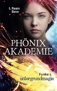Phönixakademie - Funke 5: Untergrundmagie