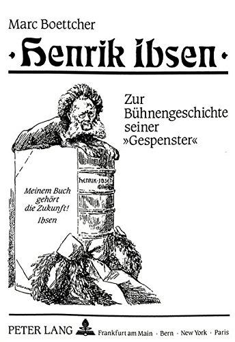henrik-ibsen-zur-bhnengeschichte-seiner-gespenster-europische-hochschulschriften-european-university-studies-publications-universitaires-europennes