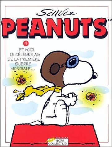 Livres de téléchargement Kindle Peanuts, tome 4 : Et voici le célèbre as de la Première Guerre mondiale... in French PDF iBook PDB 2258049296