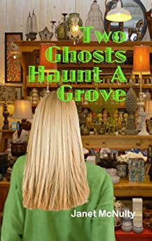 Two Ghosts Haunt A Grove (A Mellow Summers Paranormal MysterySeries Book 7) by [McNulty, Janet]