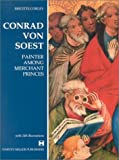 Conrad Von Soest : Painter among Merchant Princes, Corley, Brigitte, 1872501583
