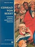 Conrad Von Soest : Painter among Merchant Princes, Corley, Brigitte, 1872501583