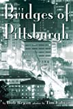 The Bridges of Pittsburgh, Bob Regan, 0977042928