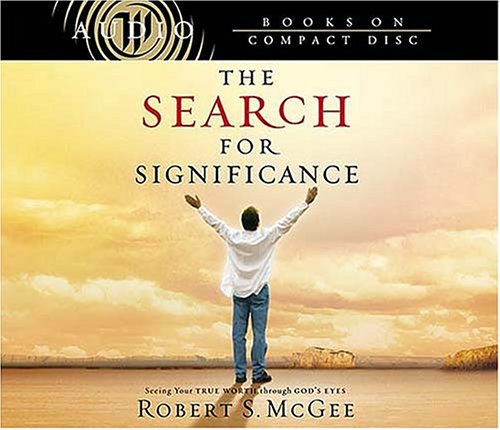 The Search for Significance: Seeing Your True Worth Through God's Eyes by W Pub Group