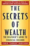The Secrets of Wealth: The Beginner's Guide to Financial Freedom