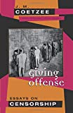 Giving Offense: Essays on Censorship