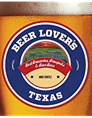Beer Lover's Texas: Best Breweries, Brewpubs & Beer Bars