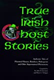True Irish Ghost Stories, John D. Seymour, 0883658127
