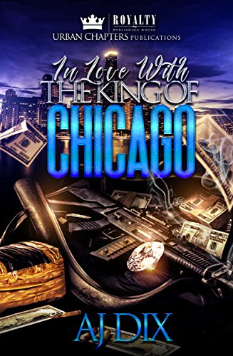 In Love With The King Of Chicago (In Love With The King Of Chicago  Book 1)