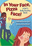 In your Face Pizza Face, Catherine DePino, 1878076930