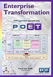 Enterprise Transformation: A Pragmatic Approach Using POET