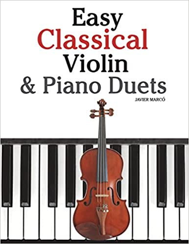 Amazon com: Easy Classical Violin & Piano Duets: Featuring music of